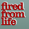 snarky: (fired from life)