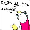 """kate_nepveu: cartoon drawing of frowning person with caption, """"clean _all_ the things?"""" (adulthood, clean all the things?)"""