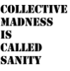nihlaeth: collective madness is called sanity (Default)