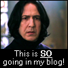 lysanatt: (Severus: This is SO going in my blog!)