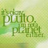 lauchlen: (It's Okay Pluto)