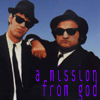 sporky_rat: Jake and Elwood Blues. Text: 'A mission from God' (a mission from god)