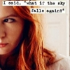 "jenwryn: Amy, with the words ""I said, 'what if the sky falls again?' (doctor who • amy; if the sky falls again)"