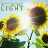 faere: two sunflowers and text: we'll  be the light. (We'll be the light)