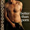 love_jackianto1: (Shattered - Better than porn)