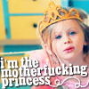 plum177: Small blue eyed, blonde haired girl wearing a tutu and crown. Text reads: 'I'm the motherfucking princess'. (I'm the Motherfucking Princess)
