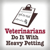 calime: clipboard and text veterinarians do it with heavy petting (vets do it...)