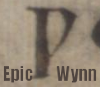 "pne: The text ""epic wynn"" below an image of the letter wynn from an epic text. (epic wynn)"