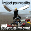 "halialkers: Man with wing-like clothes on plane-thing caption ""I reject your reality and substitute my own,"" (I reject yours for mine is better, Reality)"