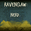 "arethinn: Ravenclaw logo on blue and yellow background, text ""Ravenclaw: Nerd."" (geeky (ravenclaw nerd))"