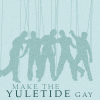 llamabitchyo: Make the Yuletide Gay (MTYG)