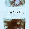 revolutionaryfic: ([pmmm]refrain)