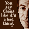 rebcake: Ethan Rayne: You say chaos like it's a bad thing. (btvs ethan chaos)