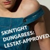 "cloudsinvenice: Guy in skintight dungarees, which are ""Lestat-approved"" (VC: skintight dungarees)"