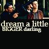 mythicgeek: ([inception] text: dream a little bigger)