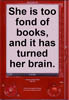 elf: Quote: She is too fond of books, and it has turned her brain (Fond of Books)
