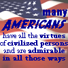 elf: Many Americans have all the virtues of civilized people (American virtues)