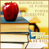"belle_meri: A stack of books with an apple on top captioned: ""Knowledge is Power. Power Corrupts. Study Hard. Be Evil."" (Knowledge is Power)"