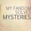"""ext_490195: the text """"my fandom solves mysteries"""", with a parchment-textured background (mysteries)"""