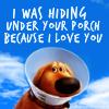 tsukinofaerii: I was hiding under your porch because I love you (Because I love you)