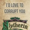 connorblond: n.n. (I'd love to corrupt you - Slytherin)