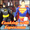andraste: Cooking. With Superman. (Cooking With Superman)