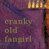 mab_browne: Text icon - cranky old fangirl (cranky and old)