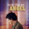 ride_4ever: (How Like An Angel)