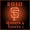 eriktrips: SF Giants World Series 2010: Queers 4, Steers 1 (SFWorldSeries)