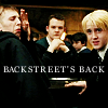 "musyc: Draco and Slytherins, captioned ""backstreet's back"" (Draco: Backstreet's back)"