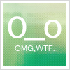 "musyc: Text icon, emoticon, captioned ""OMG, WTF"" (Other: O_o)"