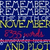charamei: Remember, remember, the fifth of November - eight thousand three hundred and thirty-five words, and plot! (NaNoWriMo: 5th of November)