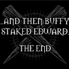 blue_icy_rose: (Buffy staked Edward - The End!)