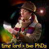 notalwaysweak: Big Bang Theory: Stuart in Doctor Who cosplay with 'time lord > two PhDs' written beneath it (BBT: Doctor Stuart.)
