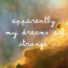 not_me: 'apparently, my dreams are strange' (Default)