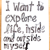 "seeitbloom: handwritten text reading ""I want to explore life, inside and outside myself"" (explore)"