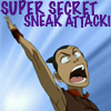 runawayskellum: Sokka rushing forward with his arm back, screaming 'super secret sneak attack!' (sneak attack!)