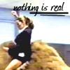 arachnekallisti: (nothing is real)