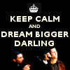 actionreaction: photo of arthur and eames from inception. text: keep calm and dream bigger darling ([inception] keep calm and dream bigger)