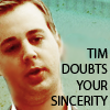 jadedmusings: (NCIS - Tim Doubts Your Sincerity)