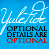 chaosmanor: Test reads Yuletide optional details are optional (Yuletide optional details)