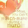 nessaniel: (miles is matchmaking)