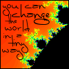 """solitarysloth: """"You can change the world in a tiny way"""" with the Mandelbrot set in the background (volunteerism, Random Acts, geekery)"""