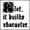 ann_r_starr: (plot builds character)
