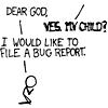 nashira: ((XKCD) Bug Reports for God)