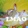 nashira: ((Bambi) LMAO - Thumper)