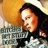 "apollymi: Scarlett looking pissy, text reads ""Bitches get stuff done"" (GwtW**Scarlett: Bitches get stuff done)"