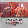 "apollymi: Kyle and Sarah, text reads ""Come with me if you want to live"" (Term**Kyle/Sarah: Come with me)"