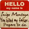 langsuir: (Inigo Montoya)