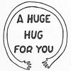"rainfall: A pair of cartoony arms encircle the words ""A huge hug for you."" (huge hug)"